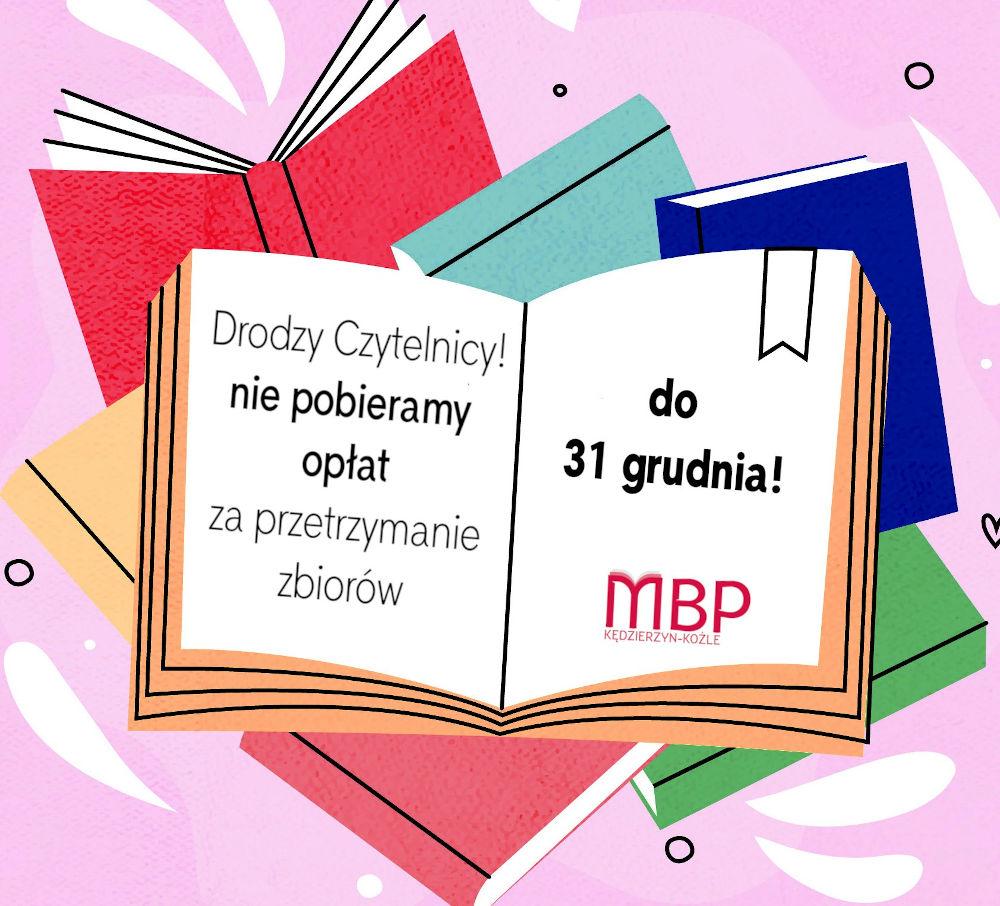 Miejska Biblioteka Publiczna w Kędzierzynie-Koźlu informuje, iż do 31 grudnia 2020 r. odstępuje od pobierania opłat za przetrzymane zbiory.